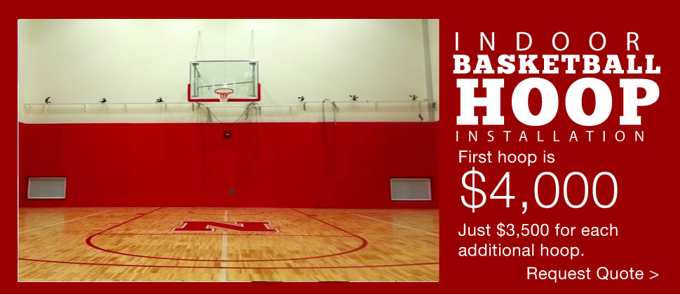 Indoor basketball hoops installation starting at $4,000.