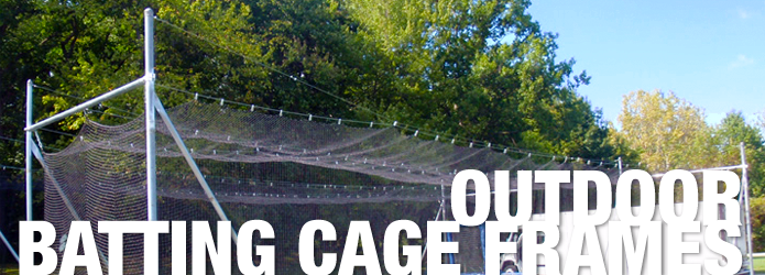 Outdoor Batting Cage Frames